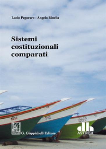 Sistemi costituzionali comparati - Lucio Pegoraro |
