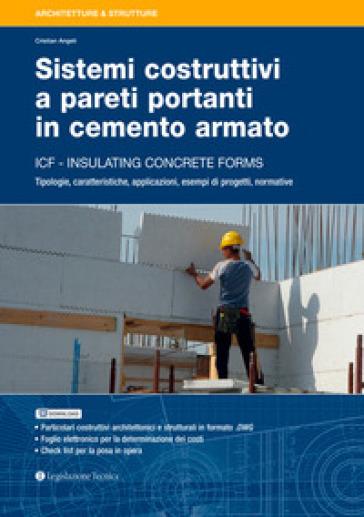 Sistemi costruttivi a pareti portanti in cemento armato. ICF insulating concrete forms - Cristian Angeli |