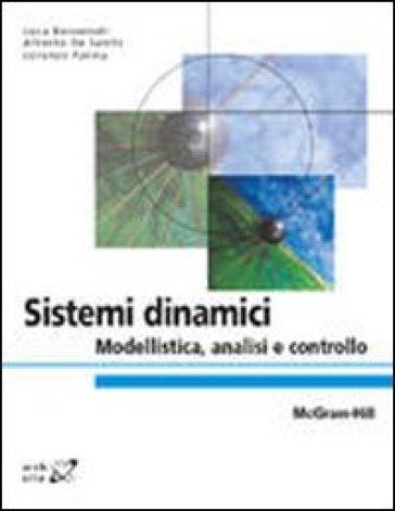 Sistemi dinamici. Modellistica, analisi e controllo - Luca Benvenuti |