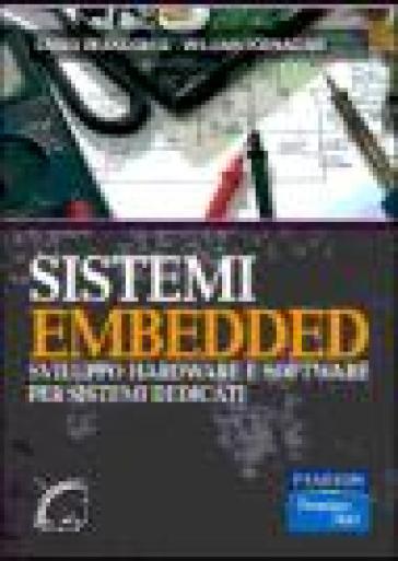 Sistemi embedded. Sviluppo hardware e software per sistemi dedicati - William Fornaciari   Ericsfund.org