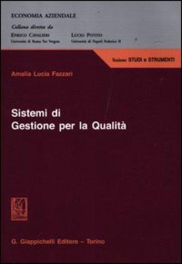 Sistemi di gestione per la qualità - Amalia Lucia Fazzari |