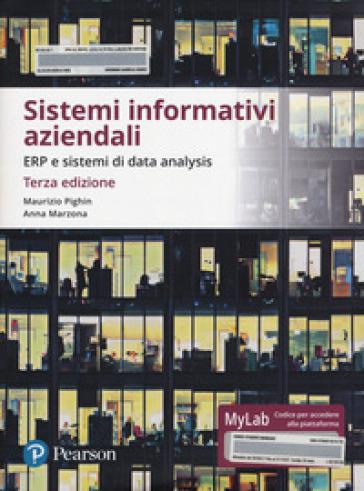 Sistemi informativi aziendali. ERP e sistemi di data analysis. Ediz. Mylab. Con Contenuto digitale per download e accesso on line - Maurizio Pighin pdf epub
