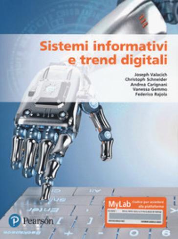 Sistemi informativi e trend digitali. Ediz. MyLab. Con aggiornamento online - Joseph Valacich | Jonathanterrington.com