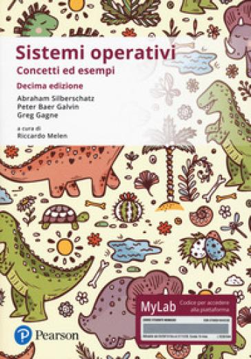 Sistemi operativi. Concetti ed esempi. Ediz. Mylab. Con Contenuto digitale per accesso on line - Abraham Silberschatz |