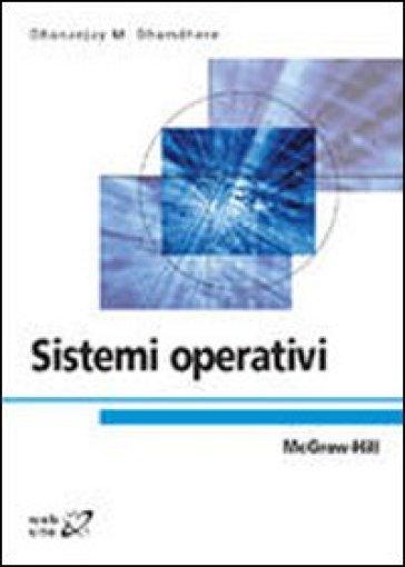 Sistemi operativi - Dhananjay M. Dhamdhere | Jonathanterrington.com