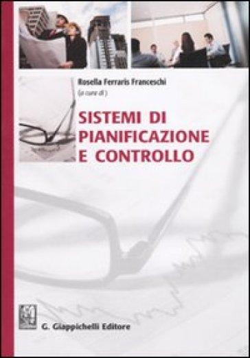 Sistemi di pianificazione e controllo - R. Ferraris Franceschi |