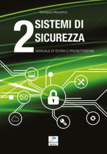 Sistemi di sicurezza. 2: Manuale di teoria e progettazione - Giuseppe Mazzarino   Jonathanterrington.com