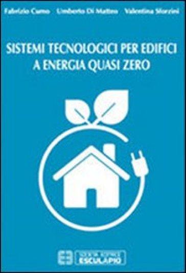 Sistemi tecnologici per edifici a energia quasi zero - Fabrizio Cumo  