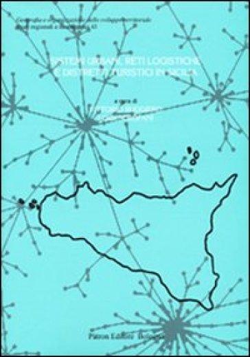 Sistemi urbani, reti logistiche e distretti turistici in Sicilia - V. Ruggiero |
