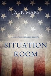 Situation Room (a Luke Stone ThrillerBook #3)