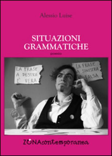 Situazioni grammatiche - Alessio Luise   Kritjur.org
