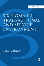 Six Sigma in Transactional and Service Environments