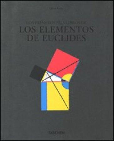 Six books of Euclid. Ediz. italiana, spagnola e portoghese - Werner Oeschlin |