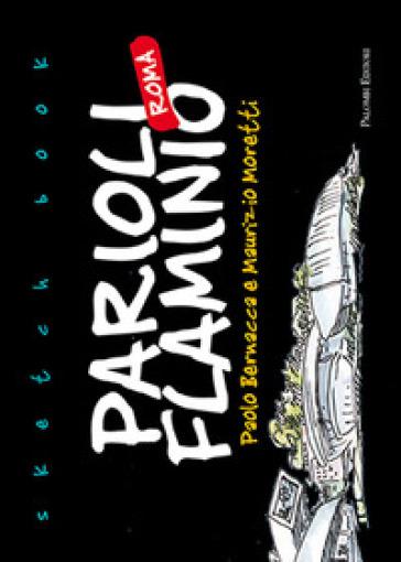 Sketch book Parioli Flaminio Roma - Paolo Bernacca  