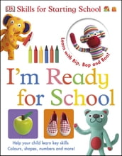 Skills for Starting School I m Ready for School