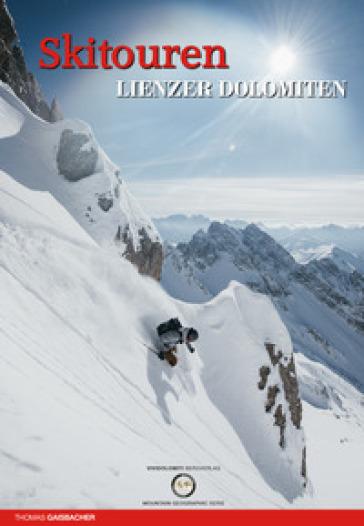 Skitouren Lienzer Dolomiten - Thomas Gaisbacher | Rochesterscifianimecon.com