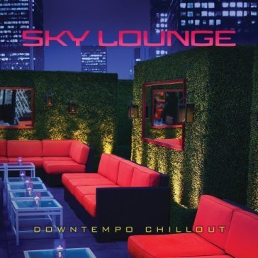 Sky lounge: downtempo chillout / various