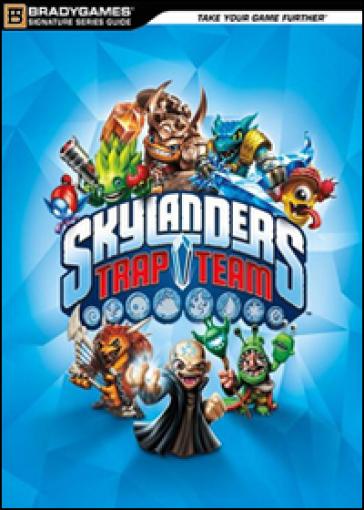 Skyloanders trap team. Guida strategica