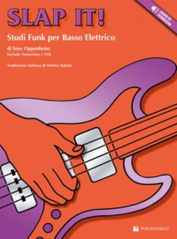 Slap it! Studi funk per basso elettrico. Con CD Audio - Tony Oppenheim   Thecosgala.com