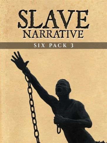 Slave Narrative Six Pack 3 (Illustrated)