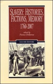 Slavery: histories, fictions, memory. 1760-2007