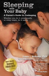 Sleeping With Your Baby: A Parent s Guide to Cosleeping
