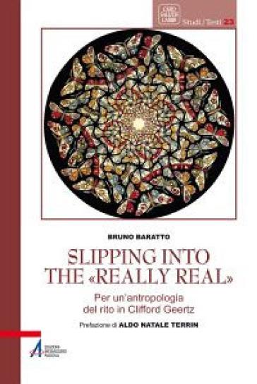 Slipping into the «Really Real». Per un'antropologia del rito in Clifford Geertz - Bruno Baratto pdf epub