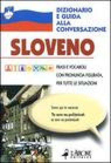 Sloveno. Dizionario e guida alla conversazione - Zanet Sagadin   Rochesterscifianimecon.com