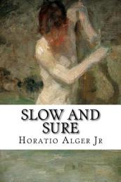 Slow and Sure
