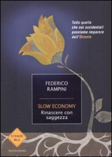 Slow economy. Rinascere con saggezza - Federico Rampini | Thecosgala.com
