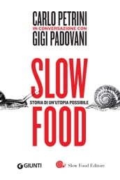 Slow food. Storia di un utopia possibile