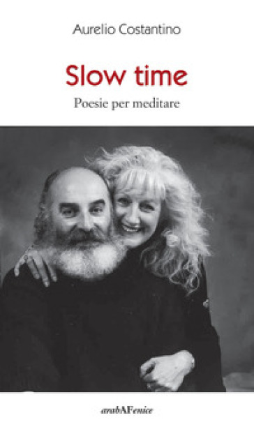 Slow time. Poesie per meditare - Aurelio Costantino  