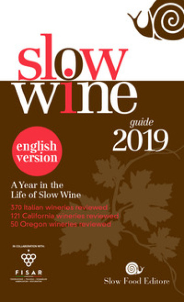 Slow wine 2019. A year in the life of slow wine - J. Irving | Ericsfund.org