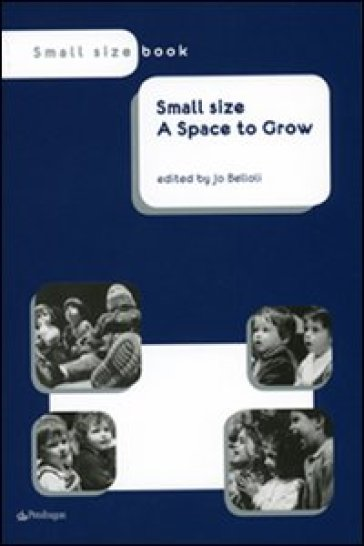 Small size. A space to grow - J. Belloli |