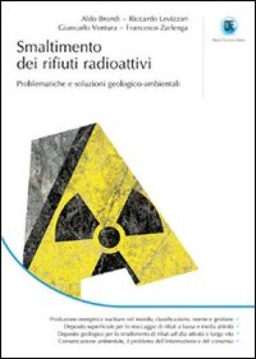 Smaltimento dei rifiuti radioattivi. Problematiche e soluzioni geologico-ambientali