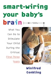Smart-Wiring Your Baby s Brain