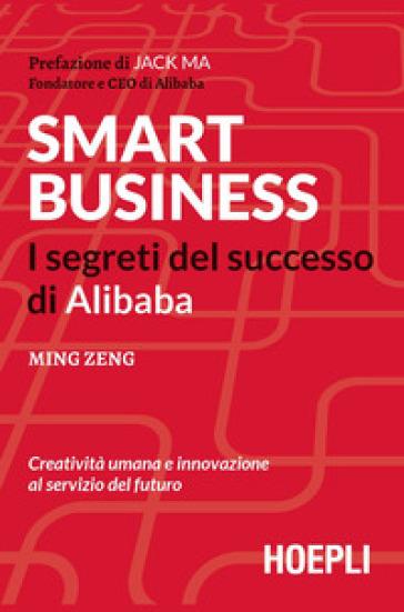 Smart business. I segreti del successo di Alibaba - MING ZENG | Thecosgala.com