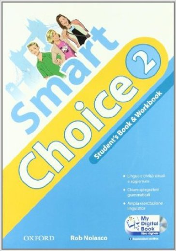 Smart choice. Student's book-Workbook-My digital book. Con espansione online. Per la Scuola media. Con CD-ROM. 2.