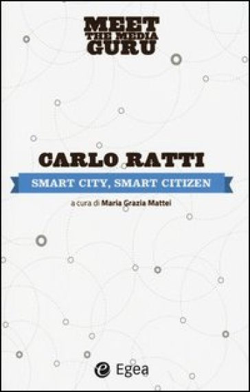 Smart city, smart citizen. Meet the media guru