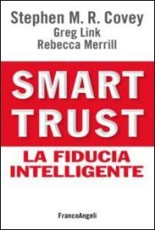 /Smart-trust-fiducia/Greg-Link-Rebecca-Merrill-Stephen-R-Covey/ 978882042053