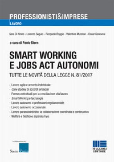 Smart working e jobs act autonomi. Tutte le novità della legge n. 81/2017 - P. Stern pdf epub