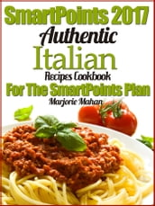 SmartPoints 2017 Authentic Italian Recipes Cookbook For The SmartPoints Plan