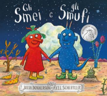 Gli Smei e gli Smufi. Ediz. a colori - Julia Donaldson |