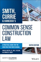 Smith, Currie & Hancock s Common Sense Construction Law