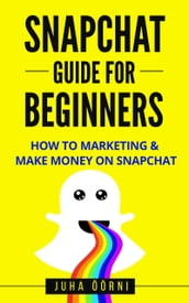 Snapchat Guide For Beginners