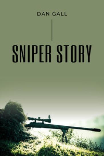 Sniper story - Dan Gall |