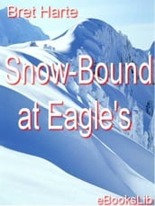 Snow-Bound at Eagle s