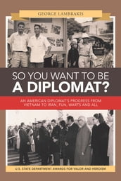 So You Want to Be a Diplomat?