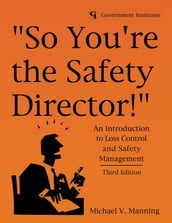 So You re the Safety Director!