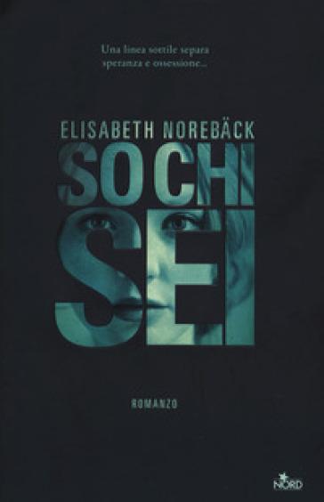 So chi sei - Elisabeth Noreback |